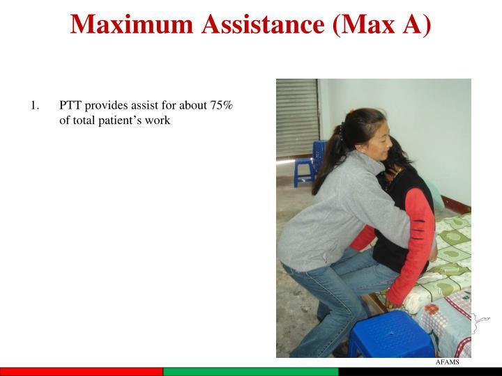 Maximum Assistance (Max A)