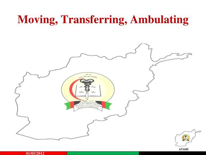 Moving, Transferring, Ambulating