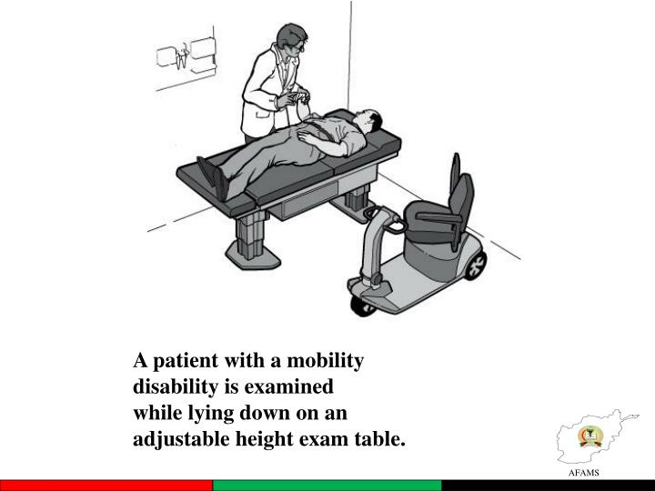 A patient with a mobility disability is examined