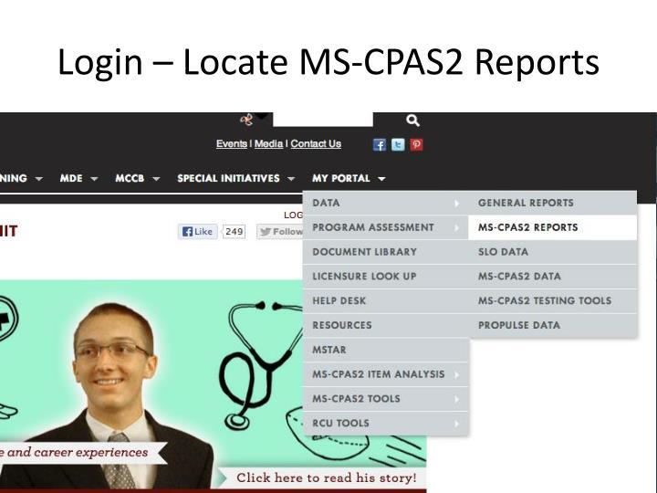 Login – Locate MS-CPAS2 Reports