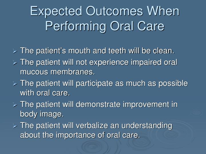 Expected Outcomes When Performing Oral Care