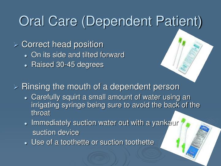 Oral Care (Dependent Patient)