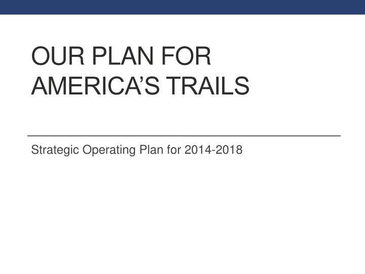 Our Plan for America's Trails