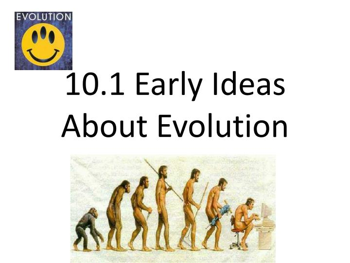 10 1 early ideas about evolution