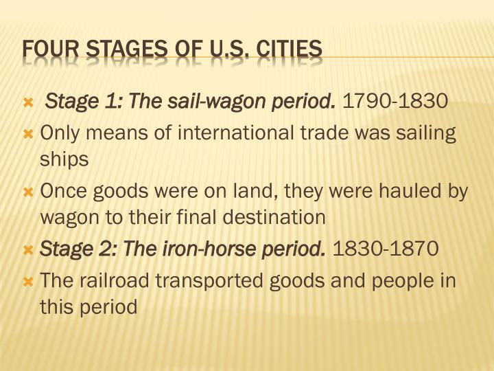 Stage 1: The sail-wagon period.