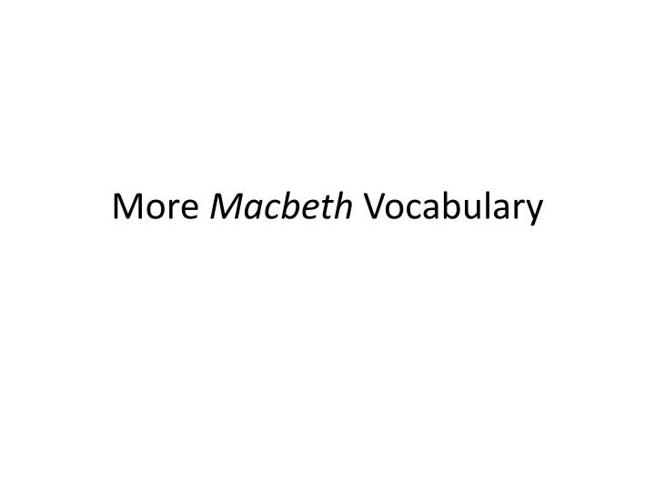 More macbeth vocabulary