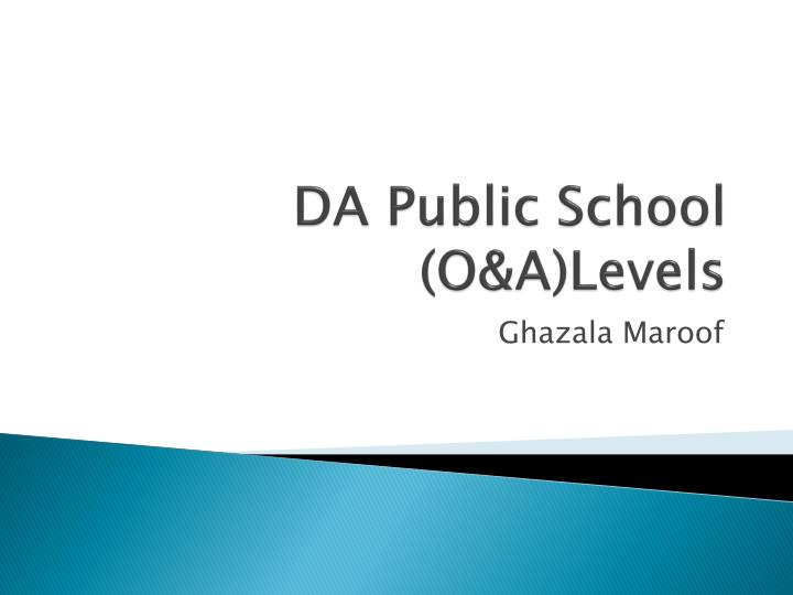 DA Public School (O&A)Levels