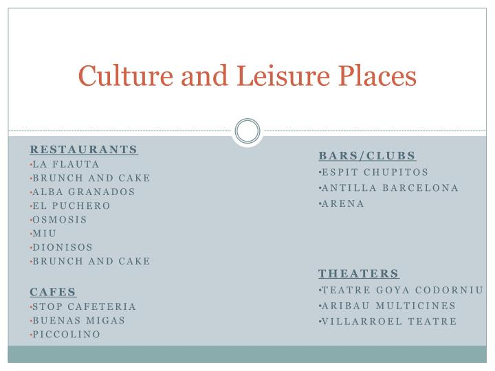 Culture and Leisure Places