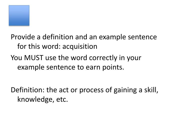 Provide a definition and an example sentence for this word: acquisition
