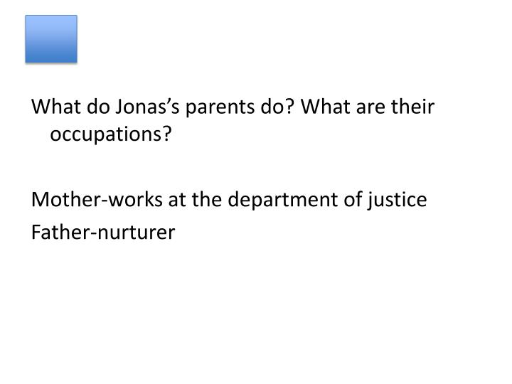 What do Jonas's parents do? What are their occupations?