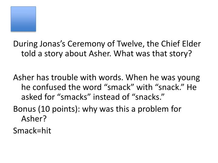 During Jonas's Ceremony of Twelve, the Chief Elder told a story about Asher. What was that story?