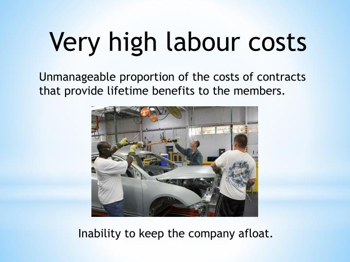 Very high labour costs