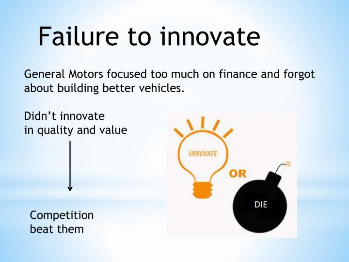 Failure to innovate