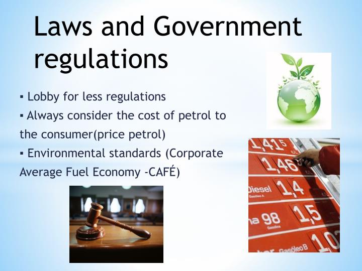 Laws and Government regulations