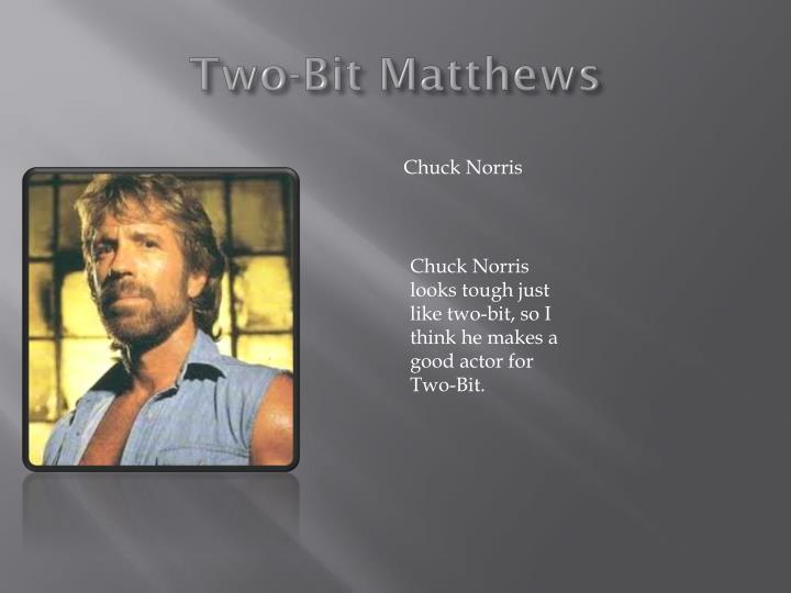 Two-Bit Matthews