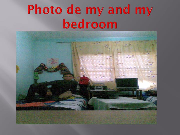 Photo de my and my bedroom