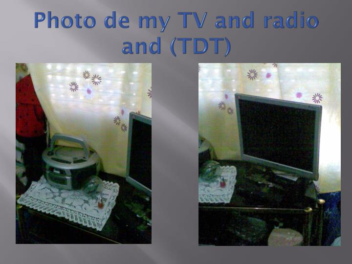 Photo de my TV and radio and (TDT)