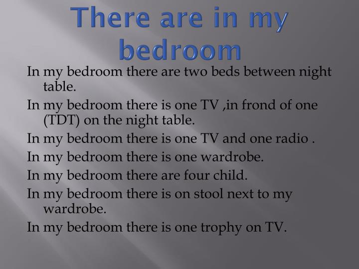 There are in my bedroom