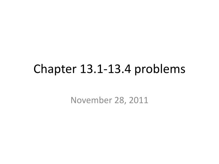 Chapter 13 1 13 4 problems