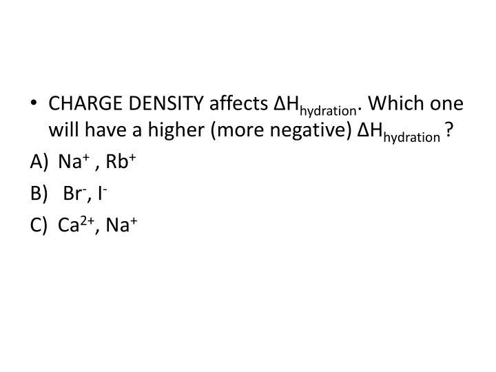 CHARGE DENSITY affects