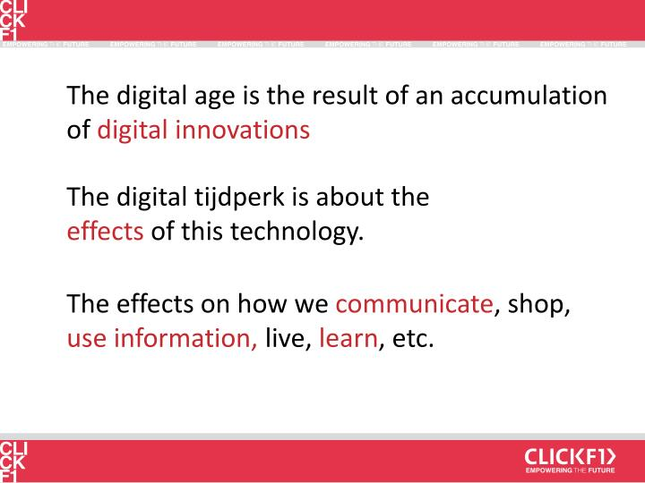 The digital age is the result of an accumulation of