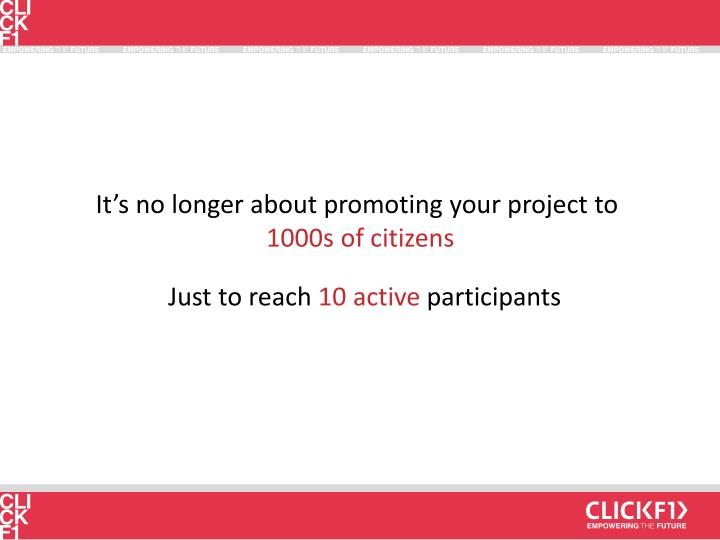 It's no longer about promoting your project to