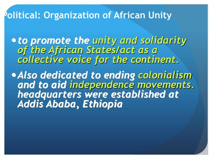 an overview of the organization for african unity A pan african site that honors the memory of malcolm x and his organization of afro-american unity it's mission is to gain membership in the african union to internationalize african american issues.