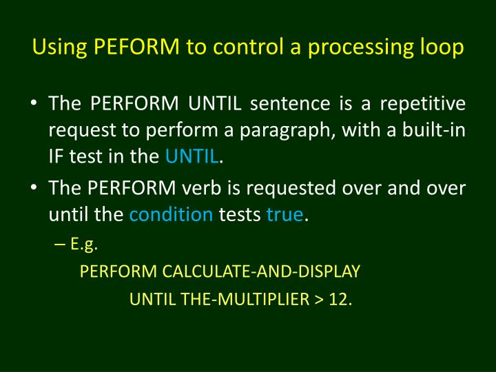 Using PEFORM to control a processing