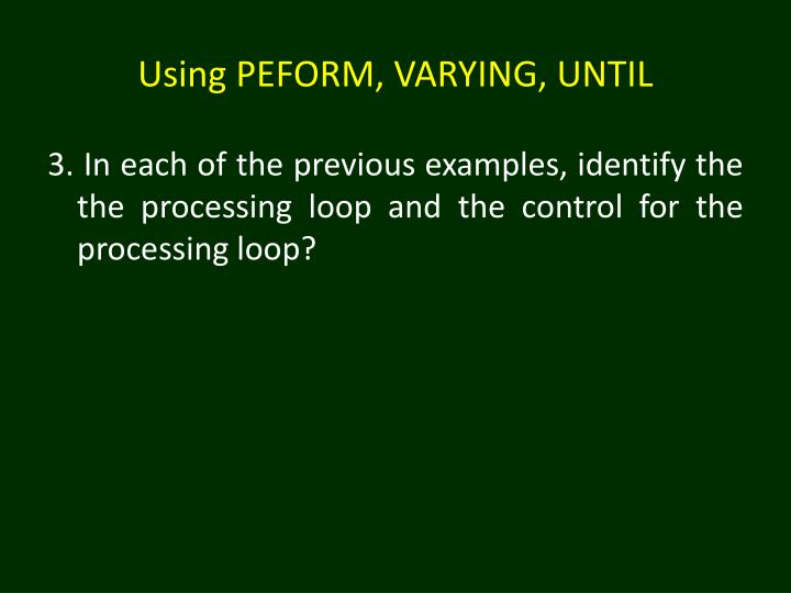Using PEFORM, VARYING, UNTIL