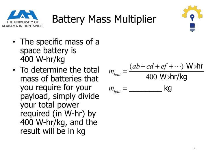 Battery Mass Multiplier