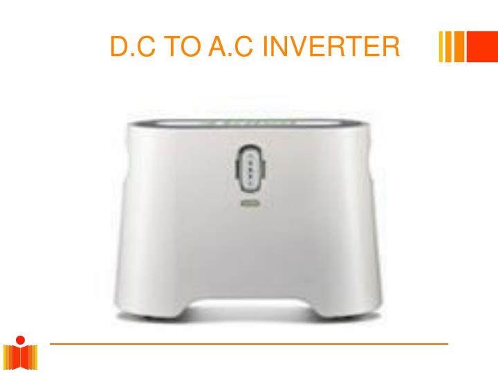 D.C TO A.C INVERTER