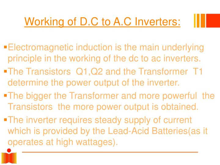 Working of D.C to A.C Inverters: