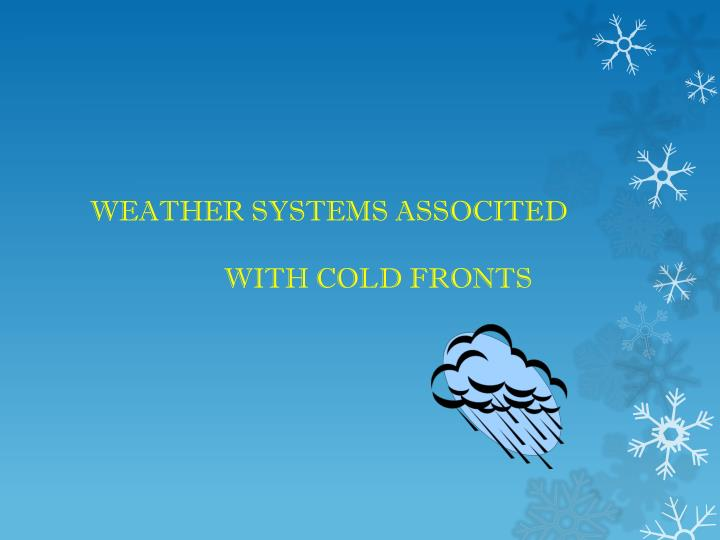Weather systems associted with cold fronts