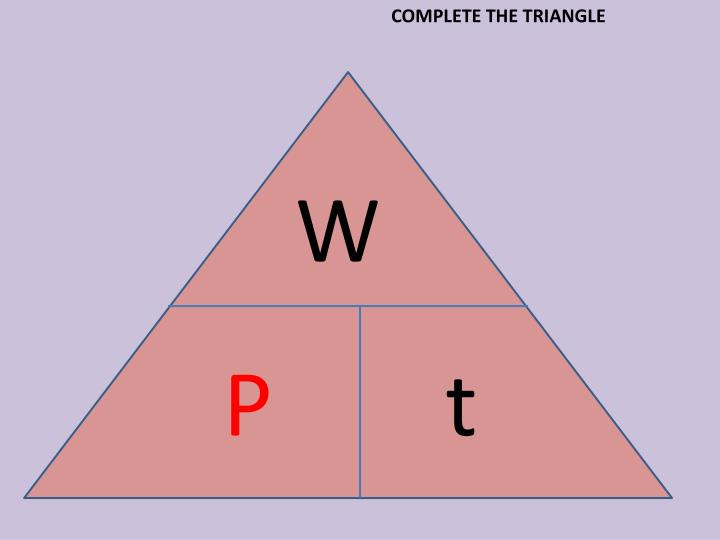 COMPLETE THE TRIANGLE