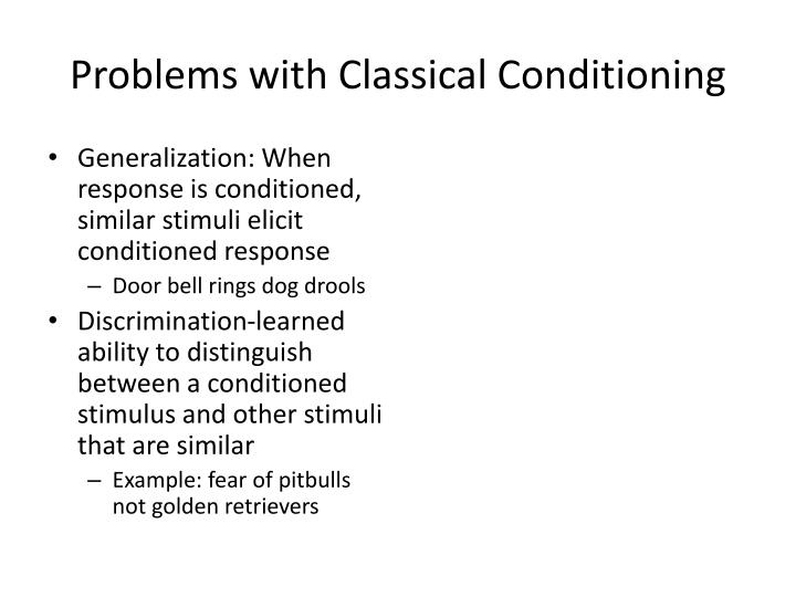 Problems with Classical Conditioning