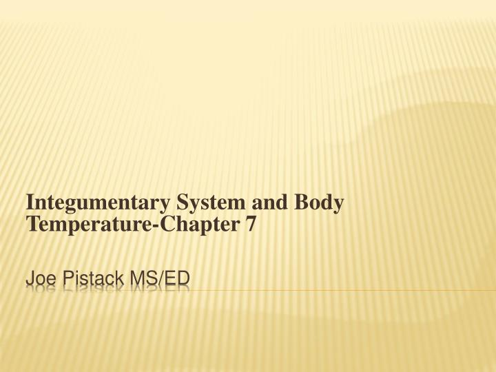 Integumentary system and body temperature chapter 7