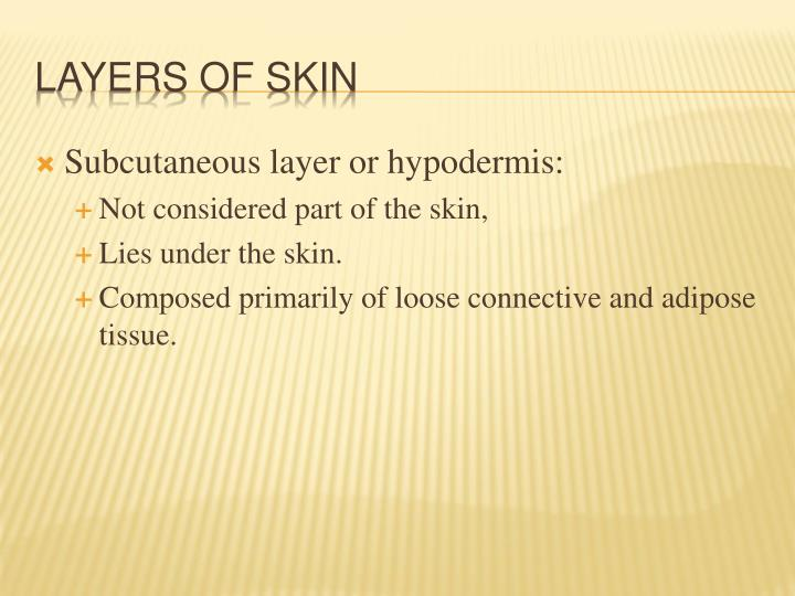 Subcutaneous layer or hypodermis: