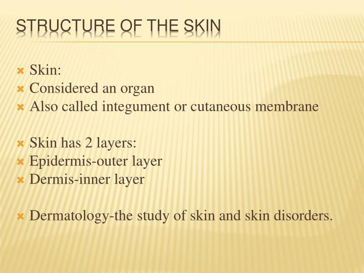 Skin: