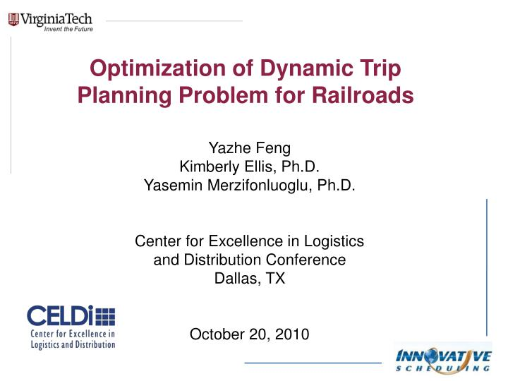 Optimization of dynamic trip plannin g problem for railroads