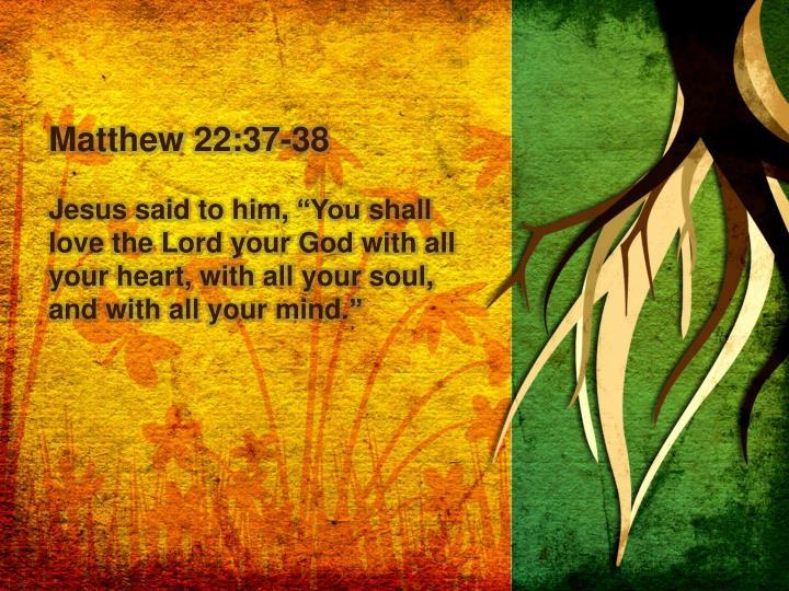 Matthew 22:37-38
