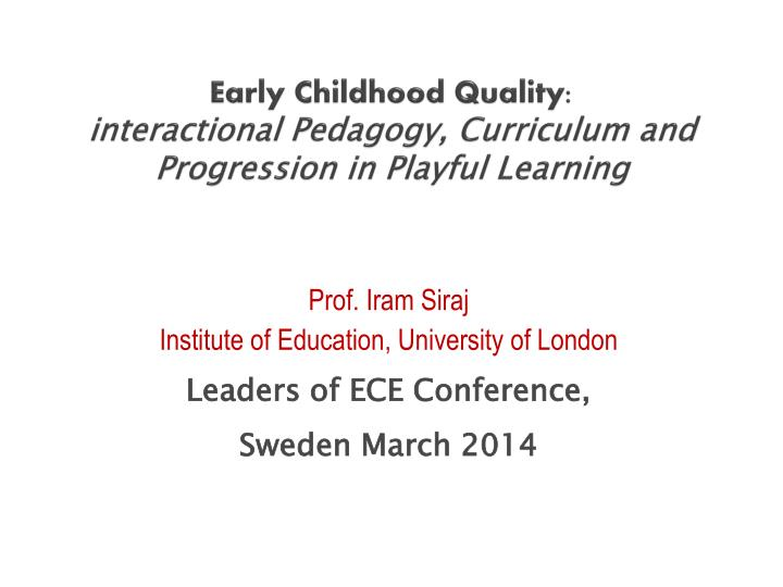 Early childhood quality interactional pedagogy curriculum and progression in playful learning
