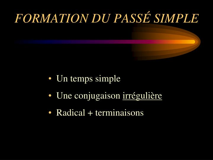 FORMATION DU PASSÉ SIMPLE