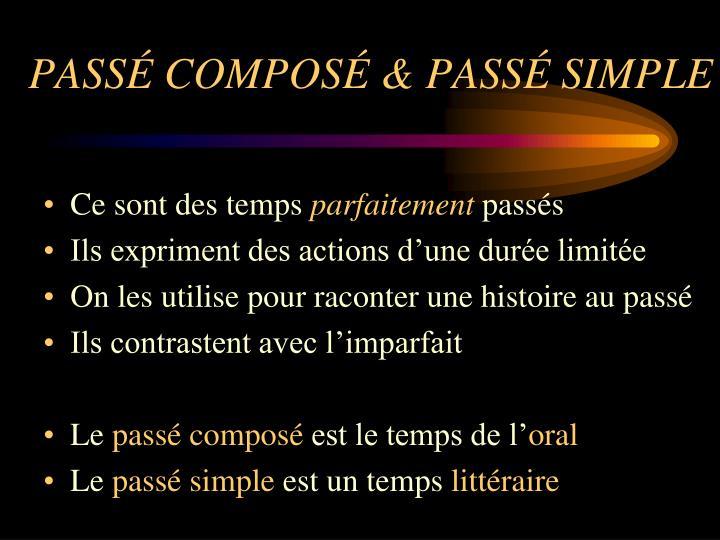 PASSÉ COMPOSÉ & PASSÉ SIMPLE