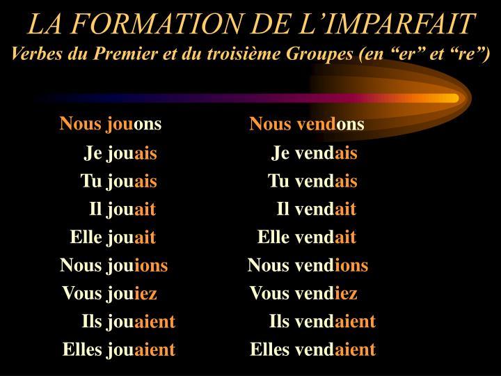LA FORMATION DE L'IMPARFAIT