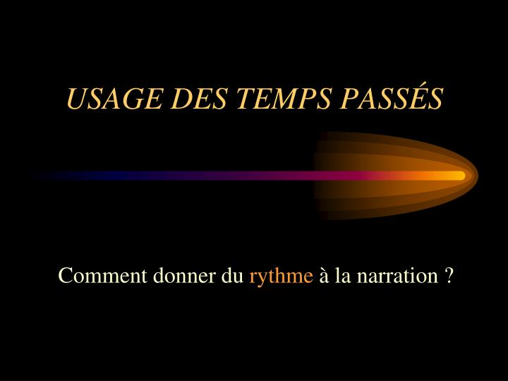 Usage des temps pass s