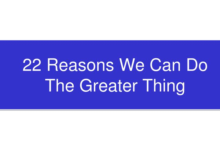 22 Reasons We Can Do