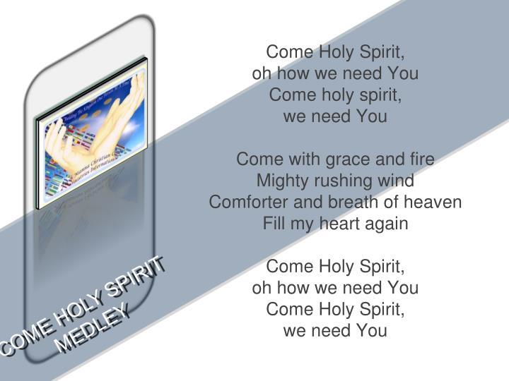 Come Holy Spirit,
