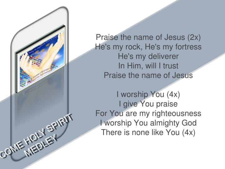 Praise the name of Jesus (2x)