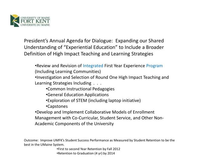 "President's Annual Agenda for Dialogue:  Expanding our Shared Understanding of ""Experiential Education"" to Include a Broader Definition of High Impact Teaching and Learning Strategies"