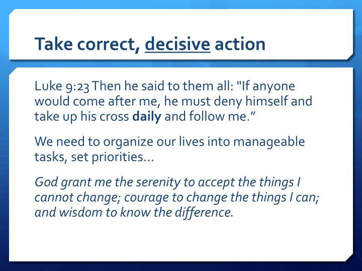 Take correct,